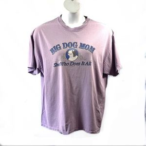 Big Dogs Mom T Shirt Sz XL She Who Does It All